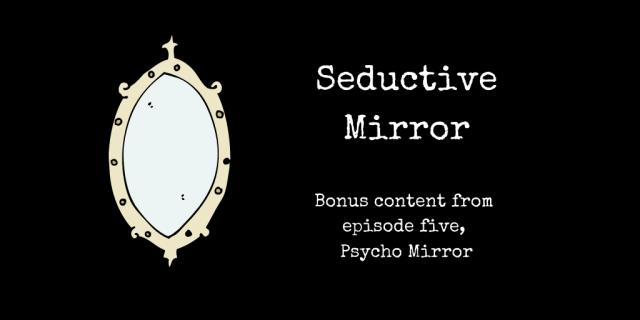 seductive mirror