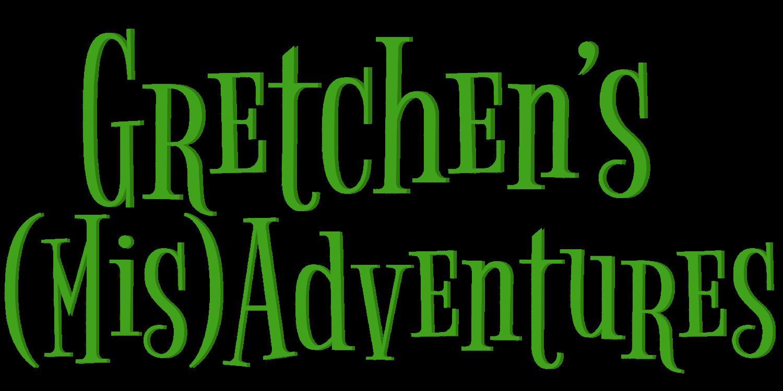 Gretchen's (Mis)Adventures