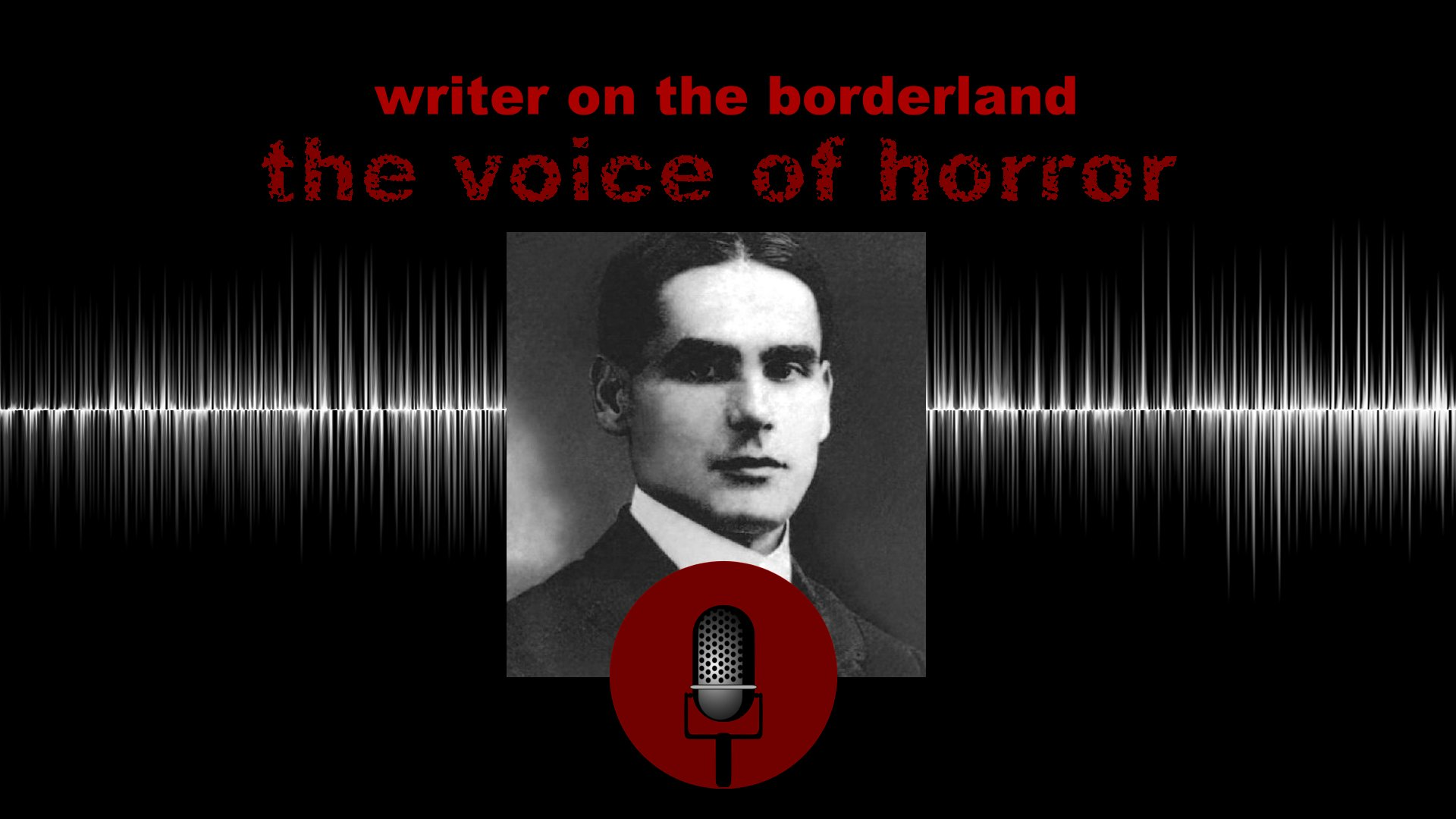 The Writer on the Borderland 2: The Voice of Horror - greydogtales