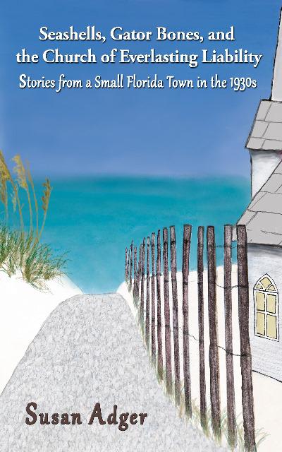 Cover of Seashells, Gator Bones, and the Church of Everlasting Liability