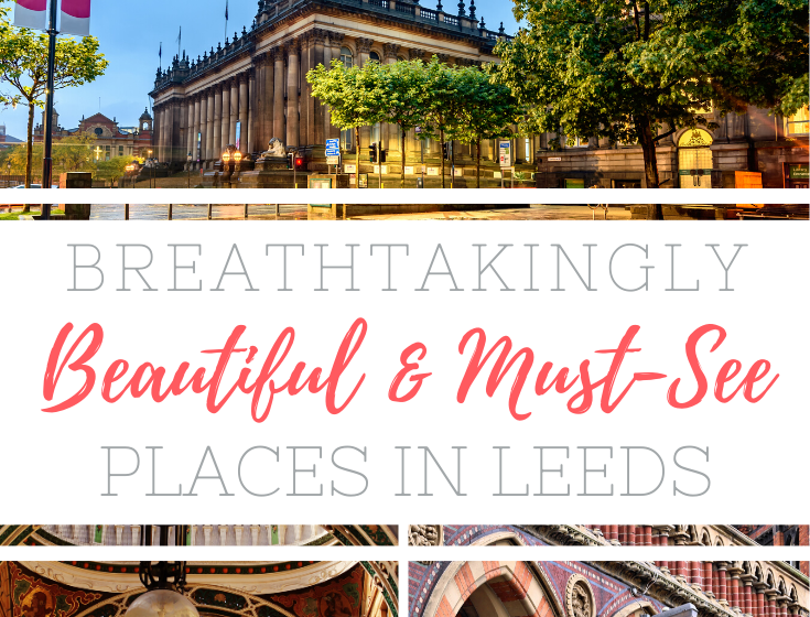 Check out these breathtakingly beautiful, must-see places in Leeds