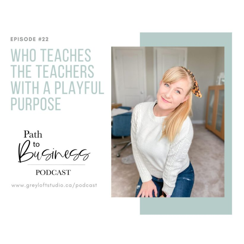 "Episode #22 - Mariah Scrivens from A Playful Purpose interviewed by Bethany on ""Path to Business"" podcast."