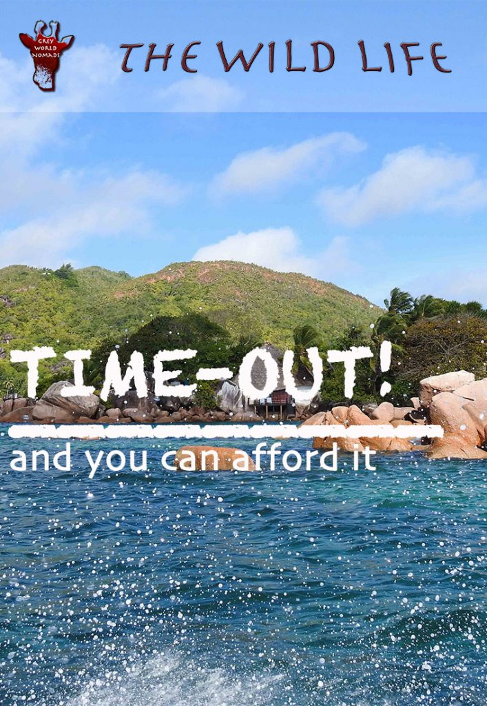 Finally a sabbatical – A TIME-OUT! – and you can afford it