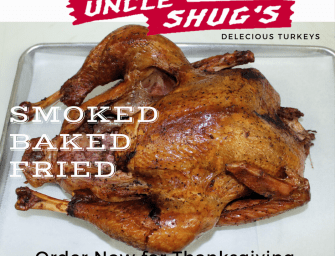 Let Uncle Shug's Bake, Smoke or Fry  Your Thanksgiving Turkey for you!