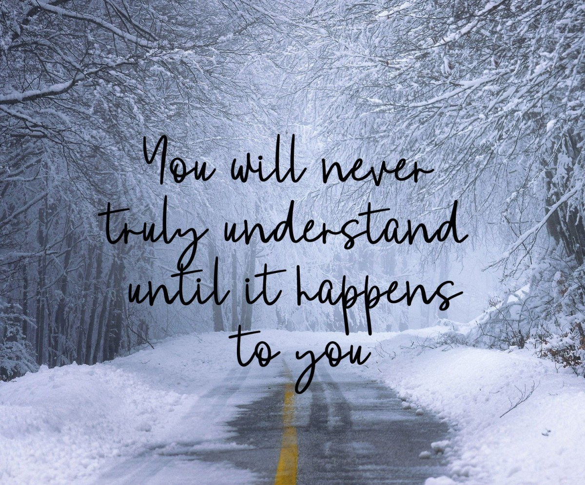 Quote with image: You will never truly understand until it happens to you