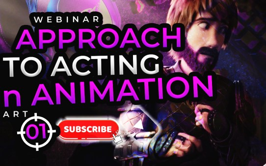 Approach to Acting in Animation with Arran Baker - Part 1