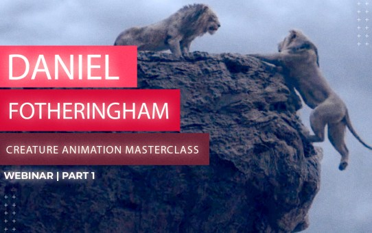 CREATURE ANIMATION MASTERCLASS -PART 1 with Daniel Fotheringham | Webinar