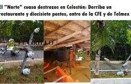 """El """"Norte"""" causa destrozos en Celestún: Derriba el techo de un restaurante y 17 postes"""