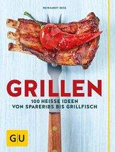 Grillen: 100 heiße Ideen von Spareribs bis Grillfisch (GU Themenkochbuch) -