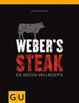 Weber's Grillbibel - Steaks (GU Weber Grillen) -