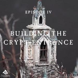 How to Build Dark Fantasy Terrain: Springtide Part 4 of 10 - Building The Crypt Entrance