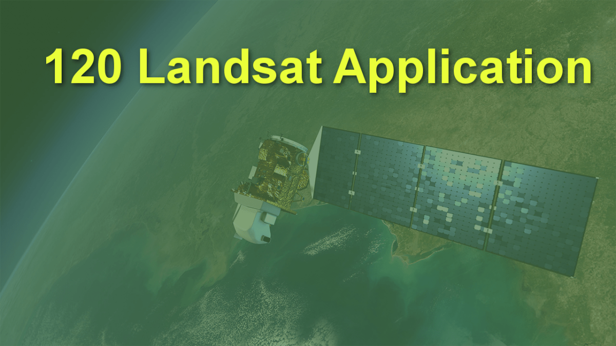 120 Landsat Data Applications, Used in Different Field