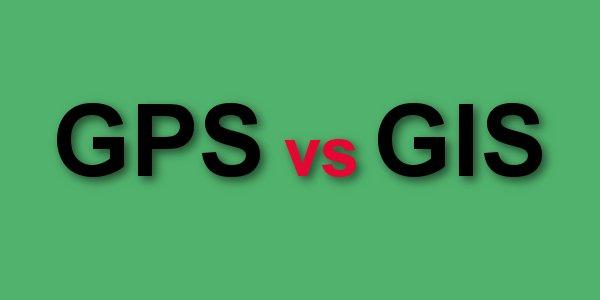 GPS vs GIS