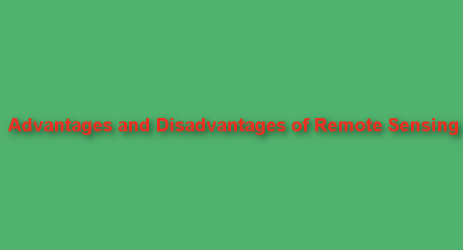 Advantages and disadvantages of remote sensing