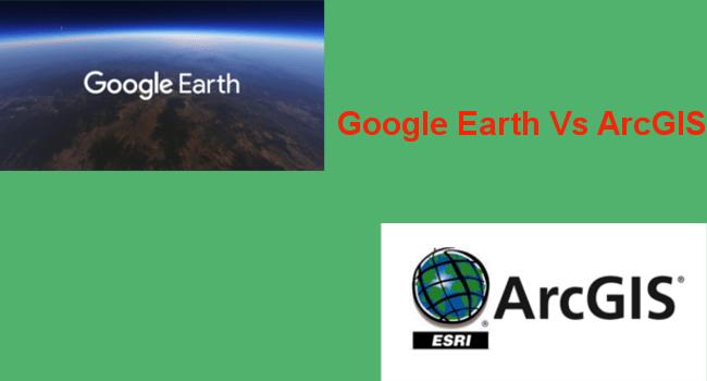 Google Earth Vs ArcGIS