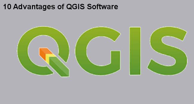 10 Advantages of QGIS Software