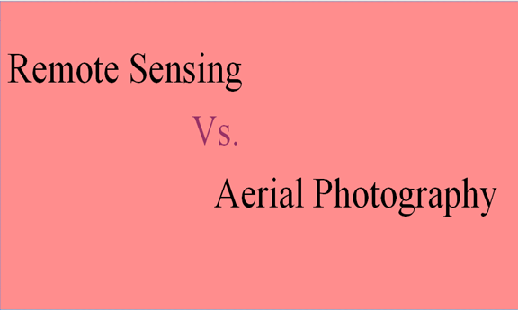Differences between remote sensing and aerial photography