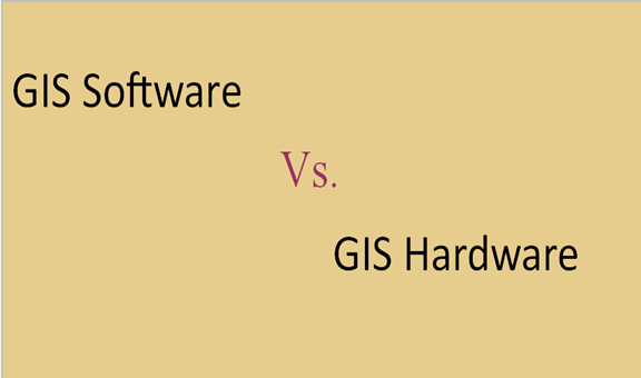 Differences between GIS Software and Hardware