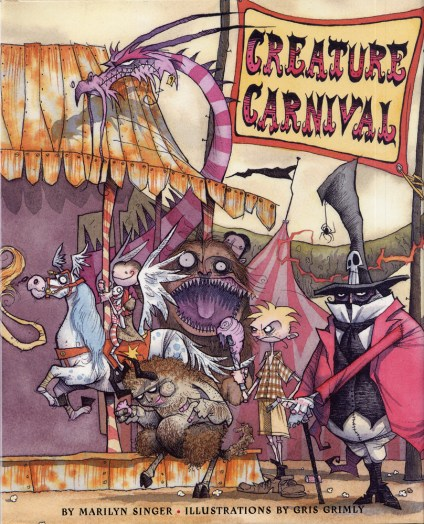 Creature Carnival Marilyn Singer gris grimly circus monsters