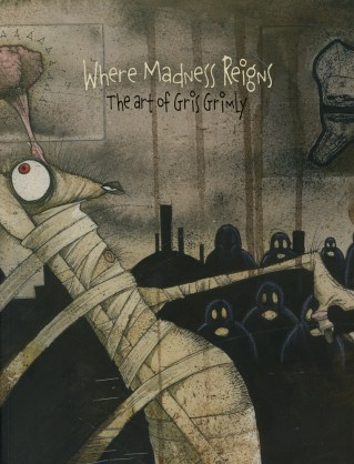 Where Madness Reigns the art of gris grimly art book paintings