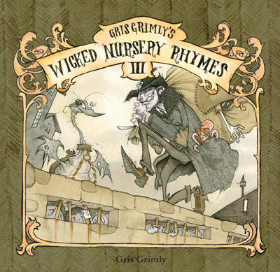 Wicked Nursery Rhymes 3 gris grimly fairy tales mother goose
