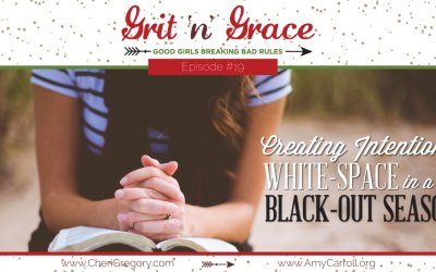 Episode #19: Creating Intentional White-Space in a Black-Out Season