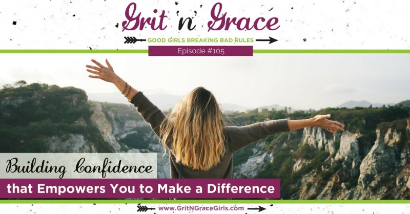 Building Confidence that Empowers You to Make a Difference — courageous women in the bible