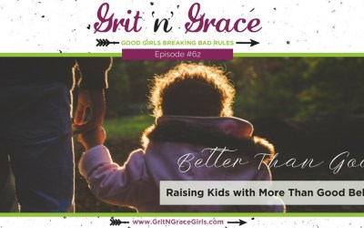 Episode #62: Better Than Good — Raising Kids With More Than Good Behavior