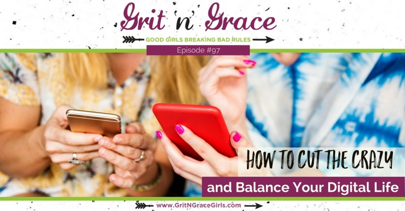 Episode #97: How to Cut the Crazy and Balance Your Digital Life