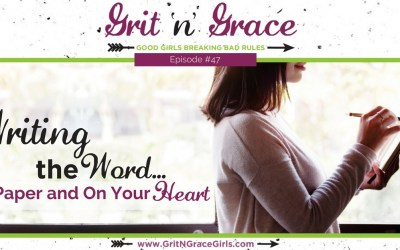 Episode #47: Writing the Word… On Paper and On Your Heart