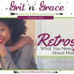 Episode #80: Retrospect — What You Need to Know About Making Changes