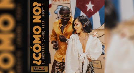 """El Negreeto lança """"Cómo No?"""" com Akon e Becky G"""