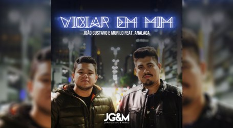 João Gustavo e Murilo apresentam novo single