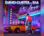 """David Guetta e SIA entregam uma poderosa mensagem de amor e esperança com o novo single """"Let's Love"""""""