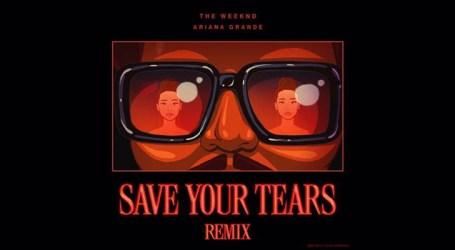 """The Weeknd e Ariana Grande se juntam no lançamento do Remix de """"Save Your Tears"""""""