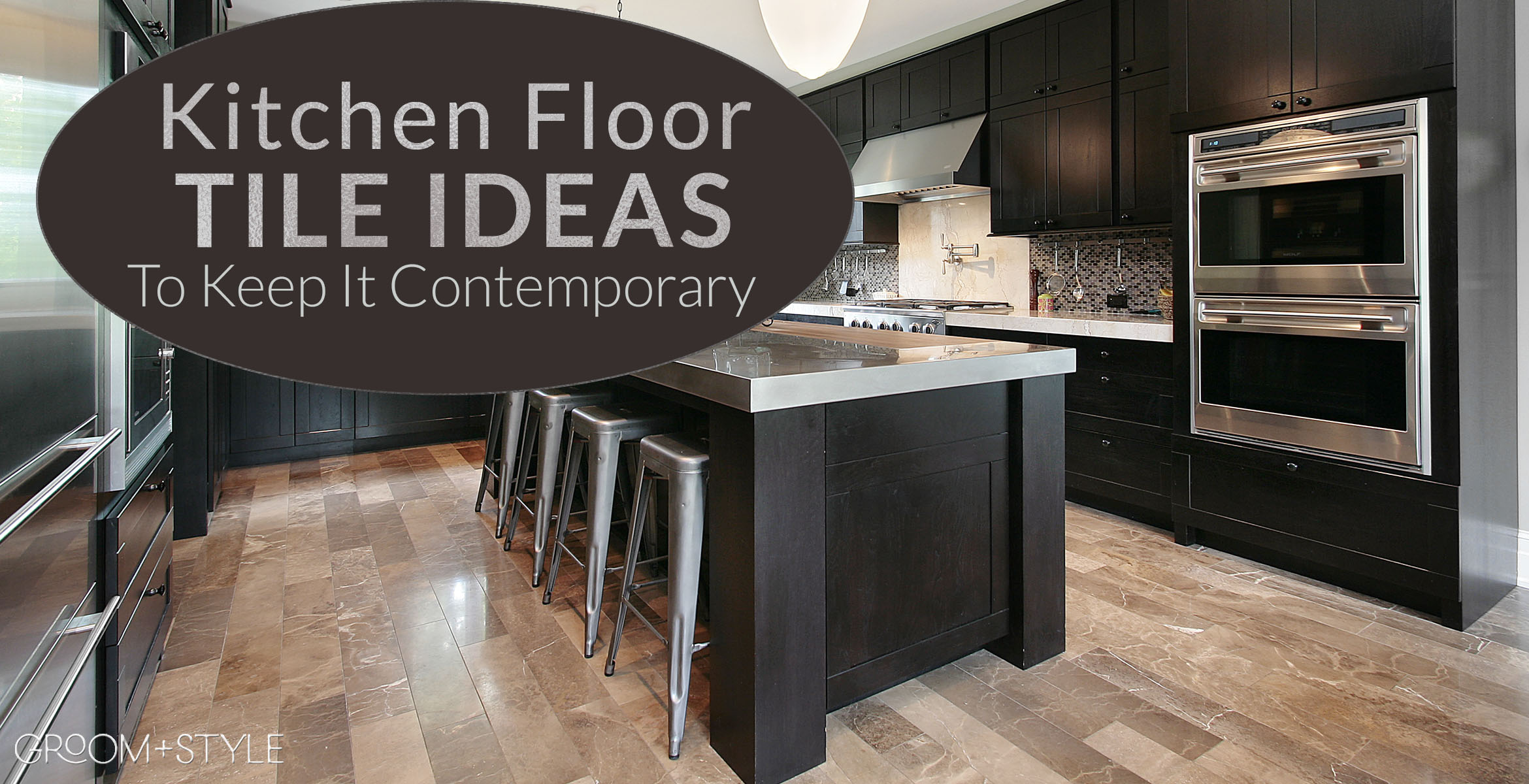 Kitchen Floor Tile Ideas To Keep It Contemporary Groom Style
