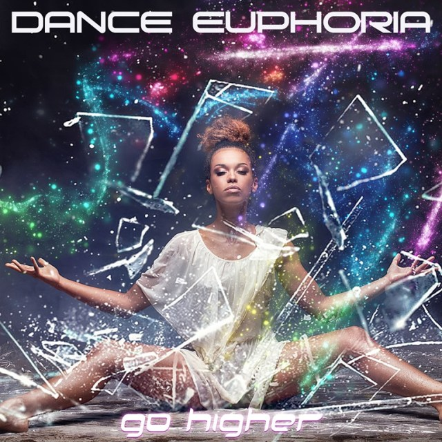 DANCE MUSIC SPOTLIGHT: New music from 'Dance Euphoria' as they 'Go Higher' with their powerful beats and melodic EDM styles