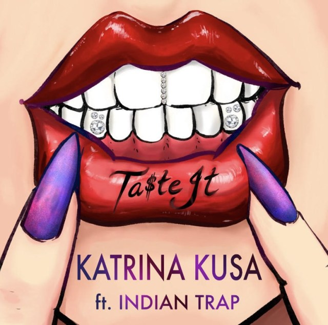 With an infectious Tropical Trap groove and top Rap vocal, Award Winning Novelist and Actress ' Katrina Kusa' unleashes her scrumptious Trap treat 'Ta$te It' Produced by well known 'Indian Trap' producer.