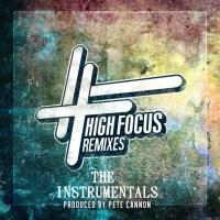 Pete Cannon: High Focus Remixes Instrumentals