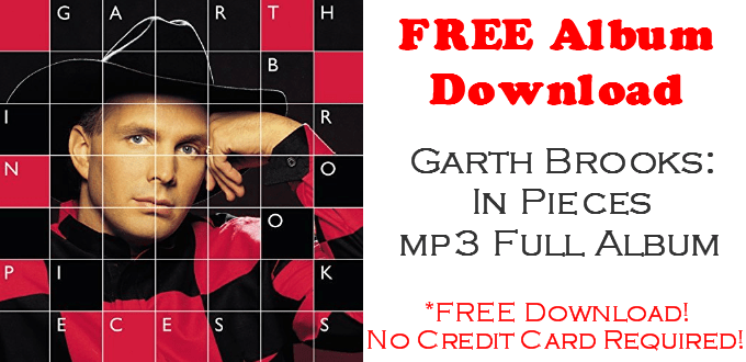 Garth Brooks In Pieces FREE mp3 Album Download