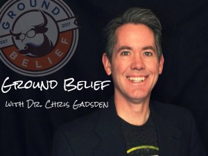 Chris Gadsden, Ground Belief