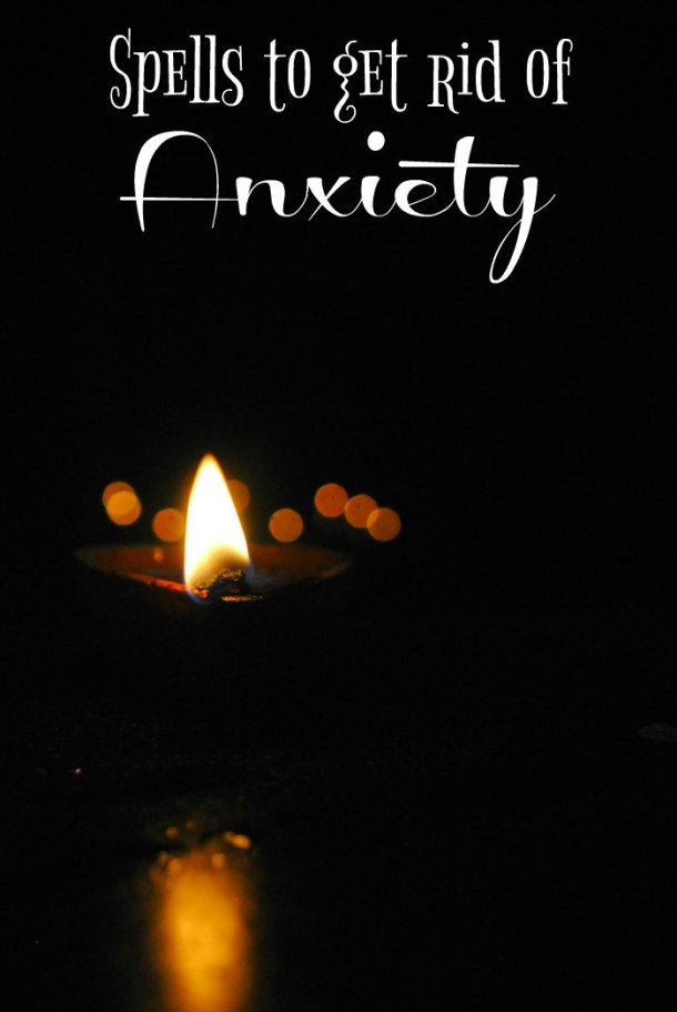 spells to get rid of anxiety
