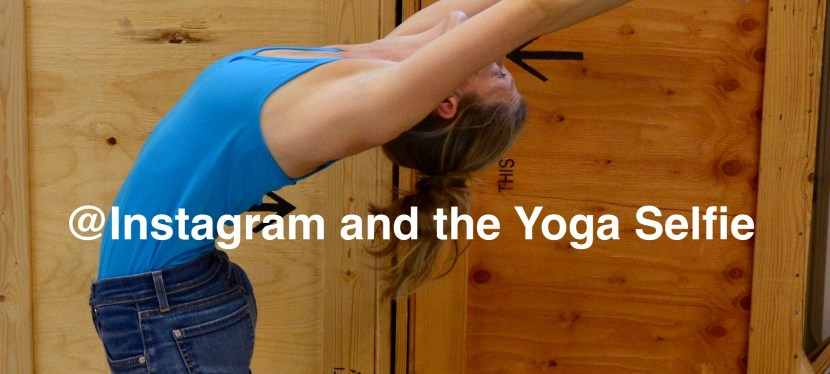 Instagram and the Yoga Selfie