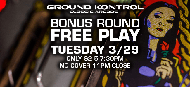 Image for Bonus Round Free Play – Tuesday 3/29, 5-7:30pm + 11pm-close