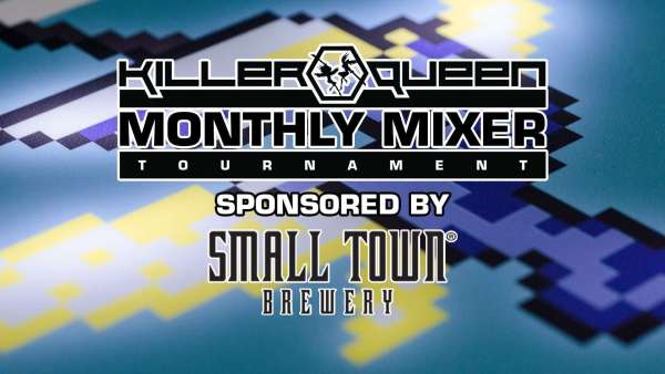 Killer Queen Monthly Mixer