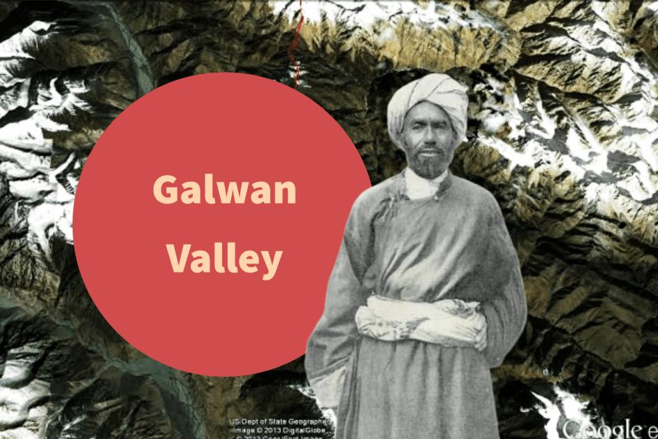 Galwan valley and Ghulam Rasool Galwan