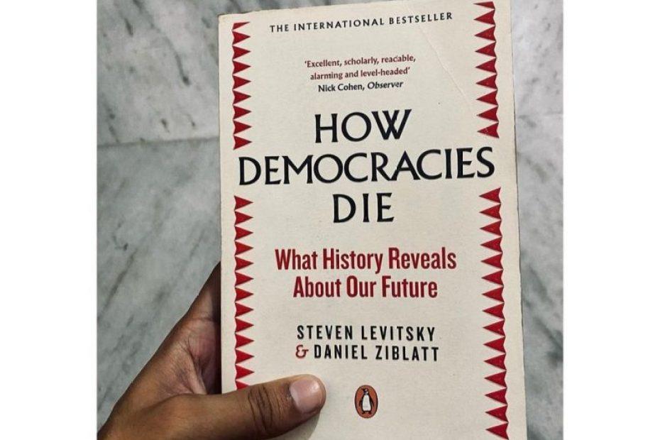 How Democracies Die by Daniel Ziblatt and Steven Levitsky