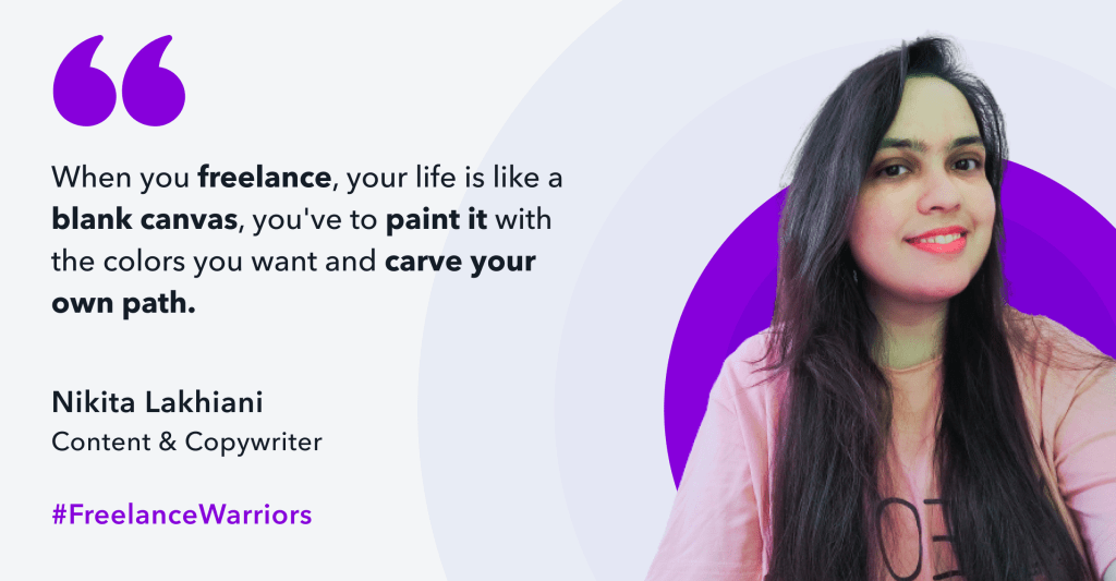 Nikita is a content and copywriter who found a middle ground to work creatively while being her own boss in freelancing.