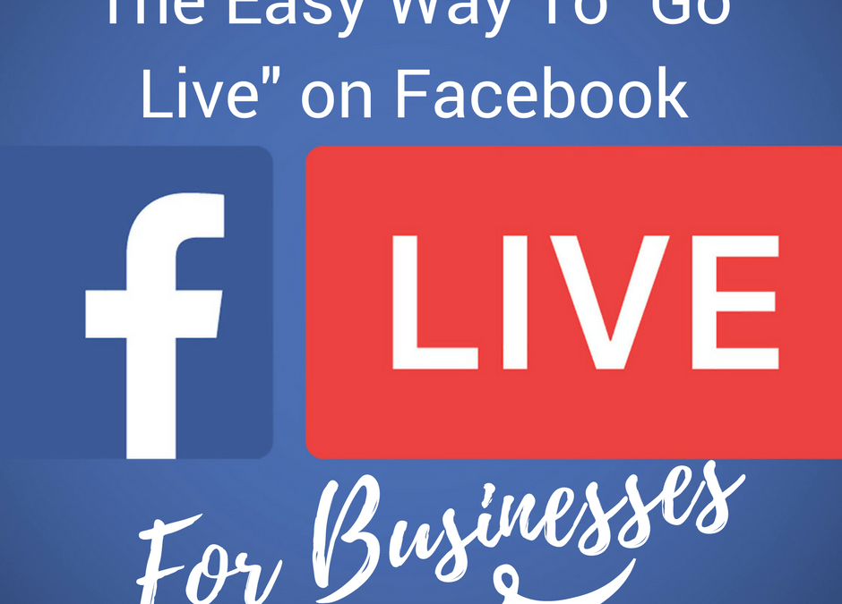 The Easiest Methods to Live Stream on Facebook for Businesses