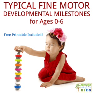 Typical fine motor developmental milestones for ages 0-6. Free printable list included!